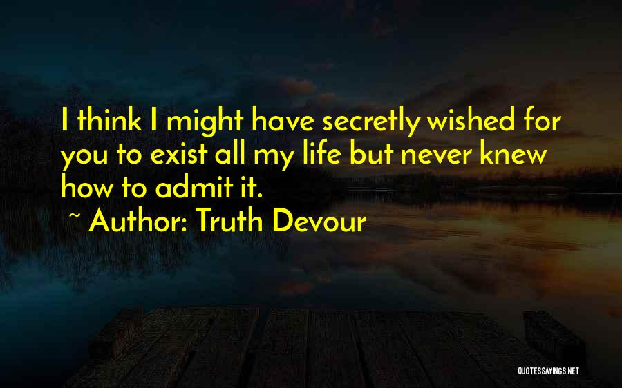 Truth Devour Quotes 1804432