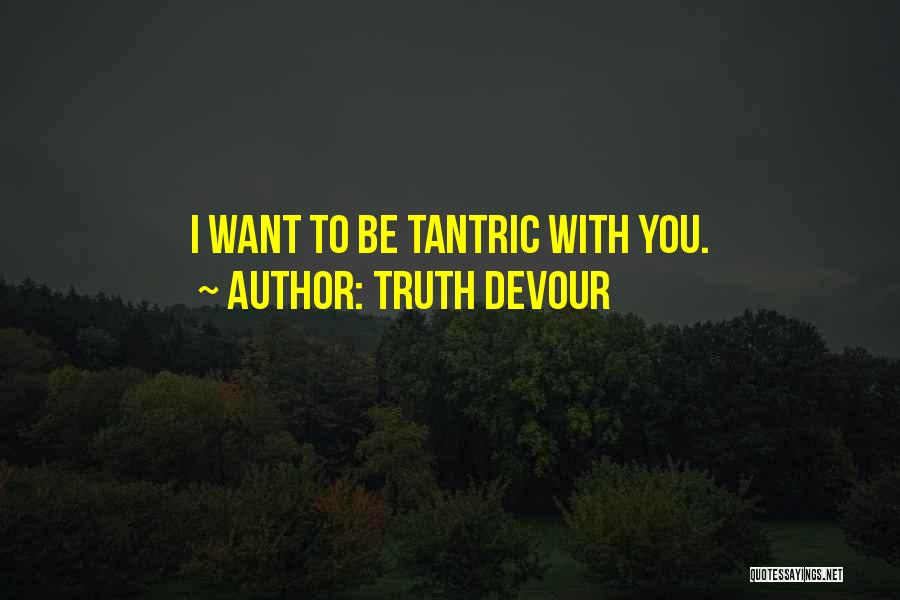 Truth Devour Quotes 1855050