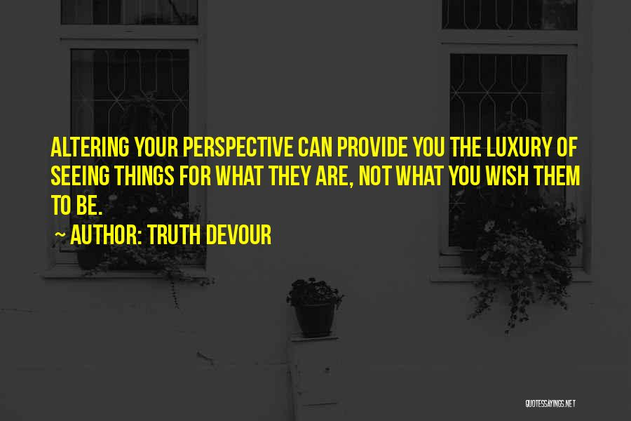 Truth Devour Quotes 1875108