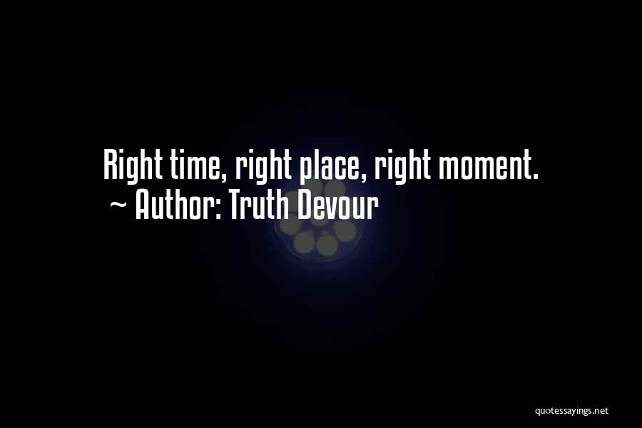 Truth Devour Quotes 1930655