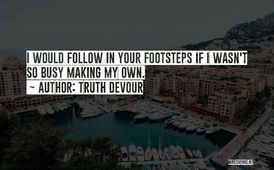 Truth Devour Quotes 2024709