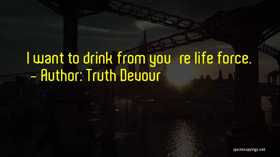 Truth Devour Quotes 2086522
