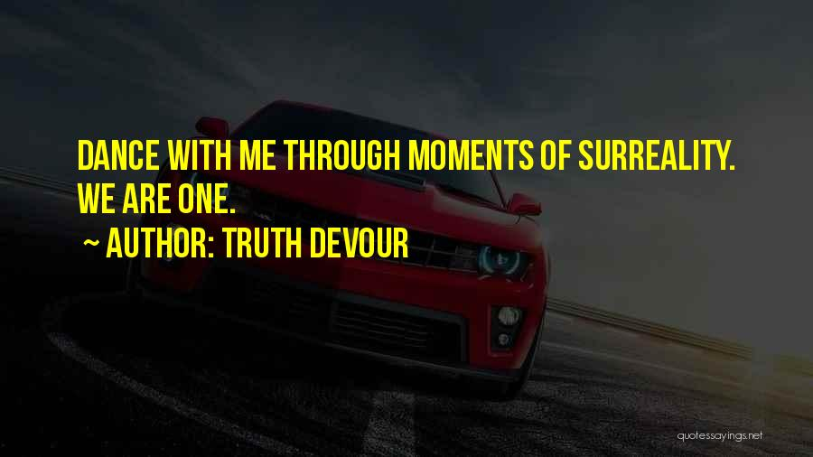 Truth Devour Quotes 2176964