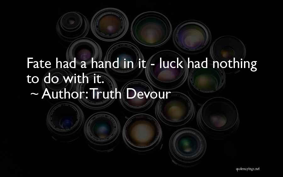 Truth Devour Quotes 2195845