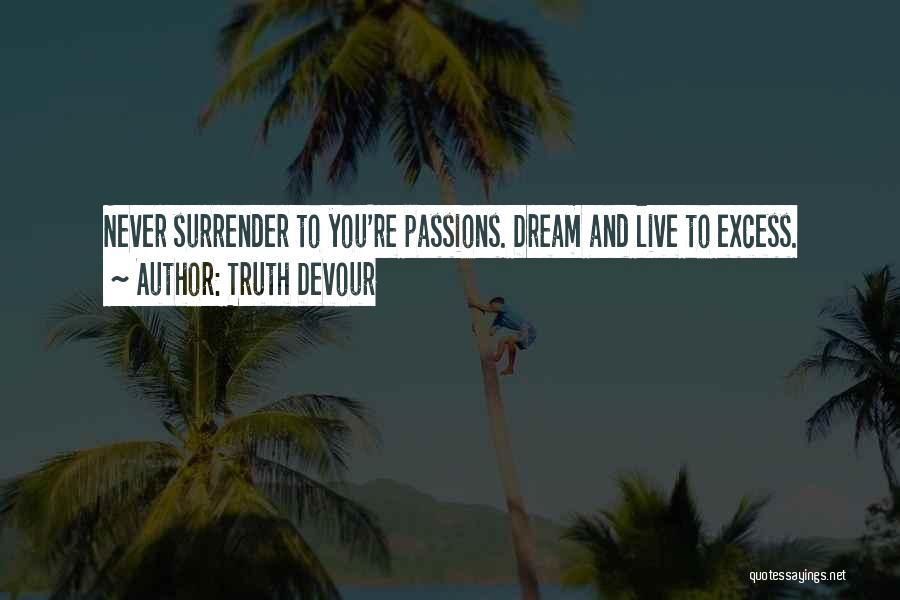 Truth Devour Quotes 340747