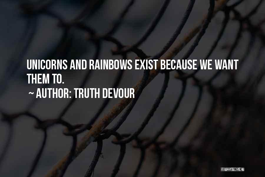 Truth Devour Quotes 490943
