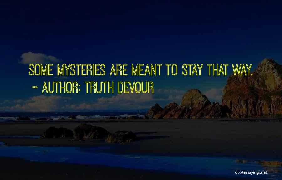 Truth Devour Quotes 539814