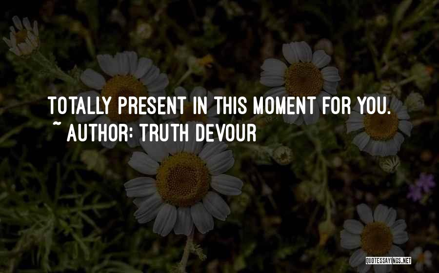 Truth Devour Quotes 650445