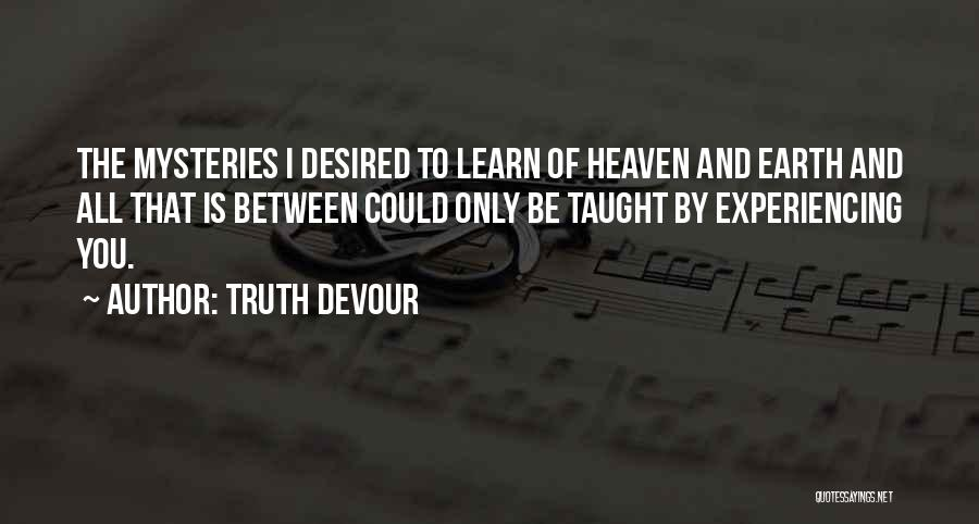 Truth Devour Quotes 701583