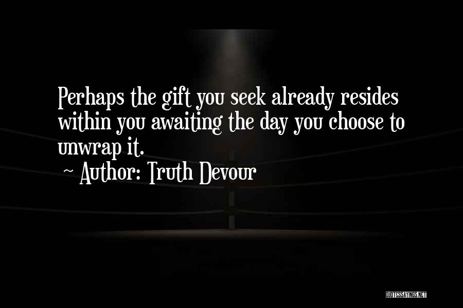 Truth Devour Quotes 851639