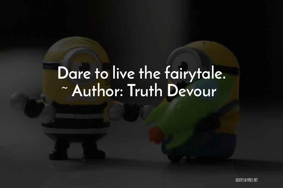 Truth Devour Quotes 973861