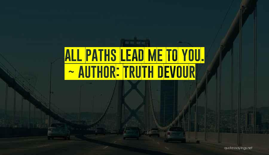 Truth Devour Quotes 975738