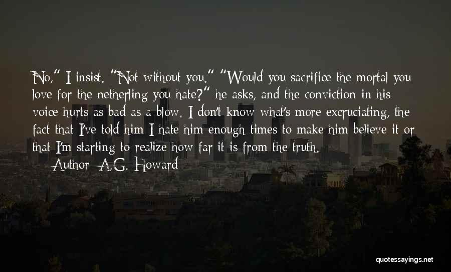 Truth Hurts Love Quotes By A.G. Howard