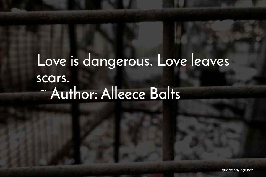 Truth Hurts Love Quotes By Alleece Balts