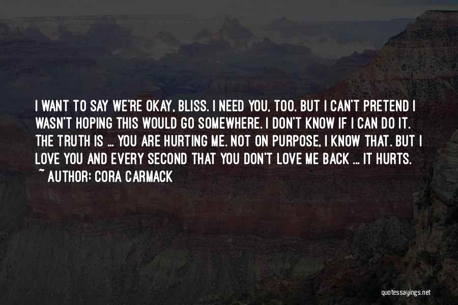 Truth Hurts Love Quotes By Cora Carmack