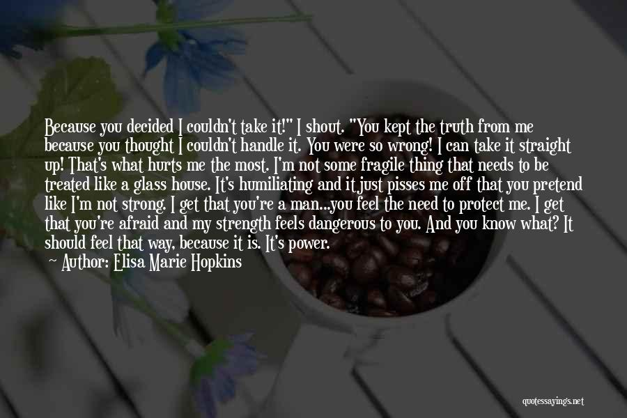 Truth Hurts Love Quotes By Elisa Marie Hopkins