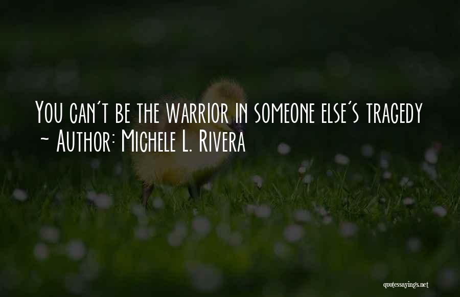 Truth Hurts Love Quotes By Michele L. Rivera