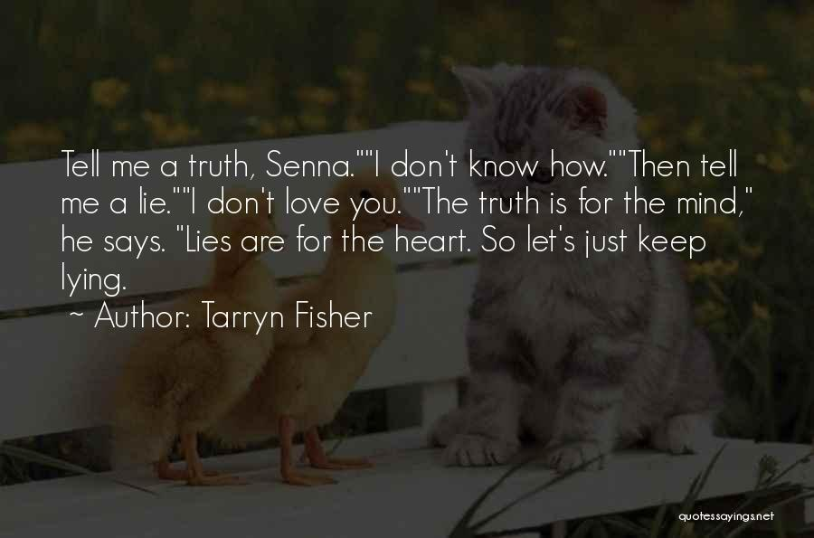 Truth Hurts Love Quotes By Tarryn Fisher