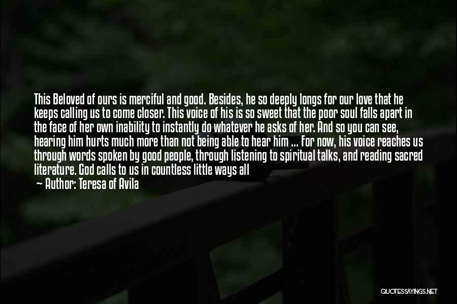 Truth Hurts Love Quotes By Teresa Of Avila