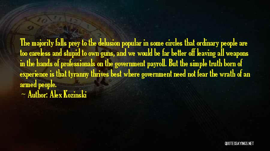 Truth In Government Quotes By Alex Kozinski