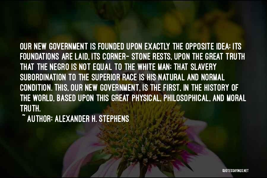 Truth In Government Quotes By Alexander H. Stephens