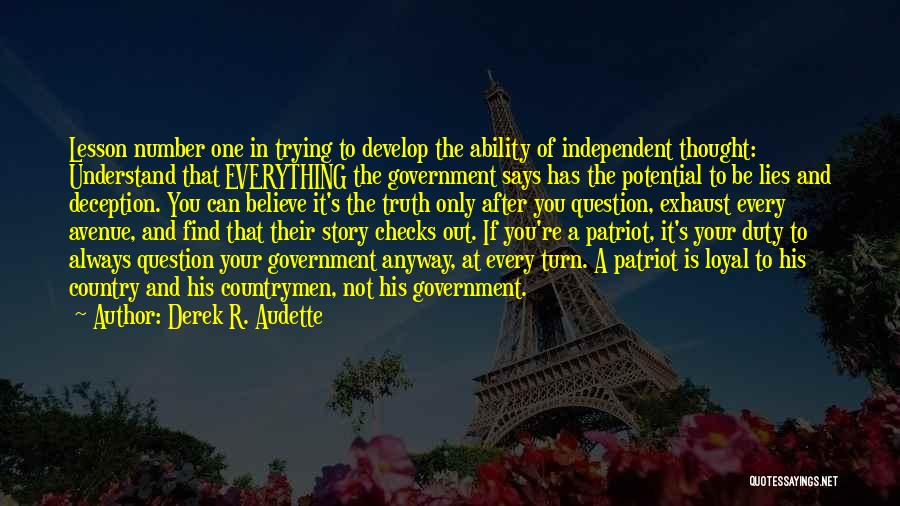 Truth In Government Quotes By Derek R. Audette