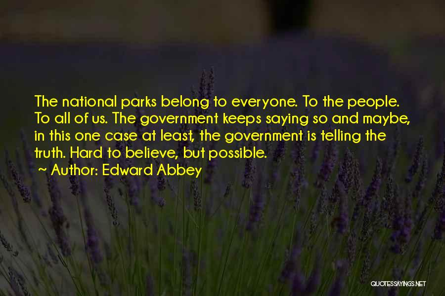 Truth In Government Quotes By Edward Abbey