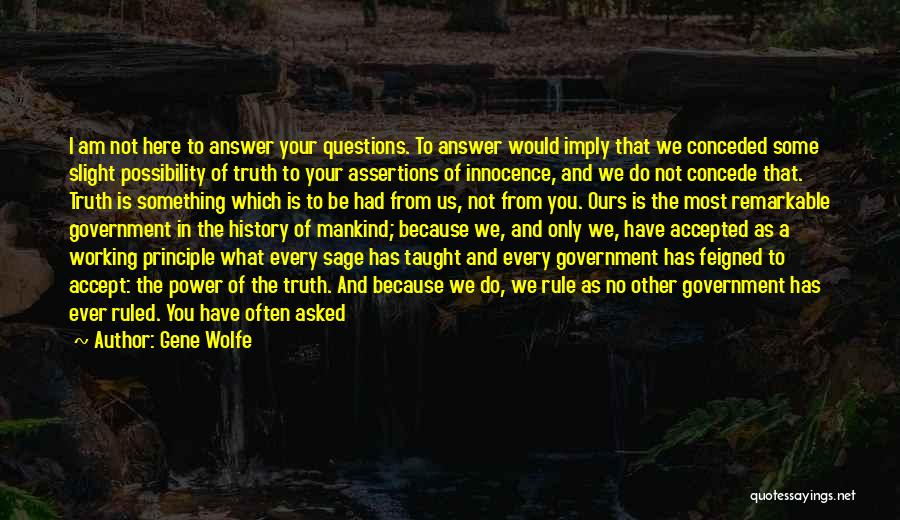 Truth In Government Quotes By Gene Wolfe