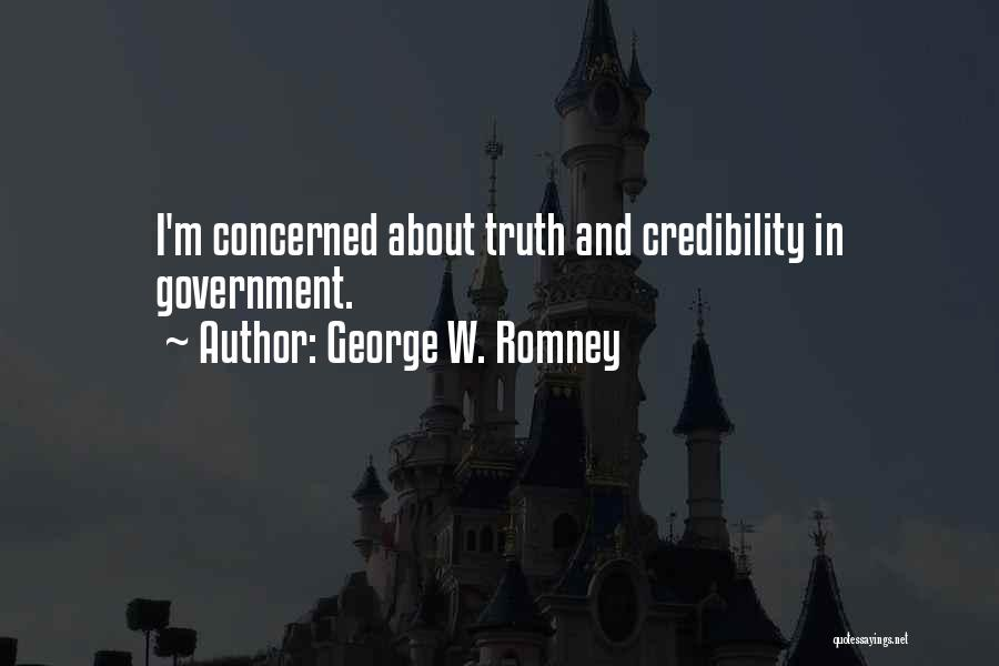 Truth In Government Quotes By George W. Romney