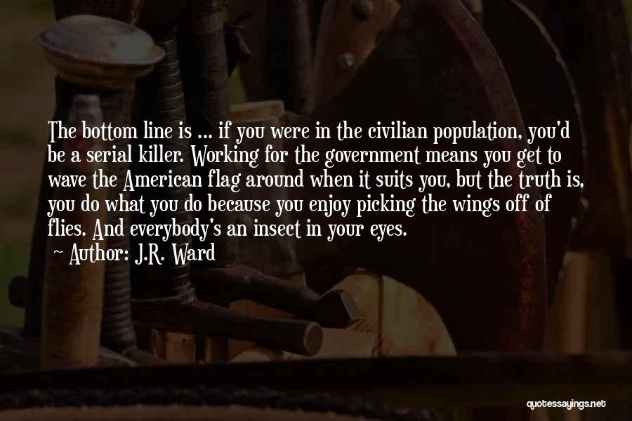 Truth In Government Quotes By J.R. Ward