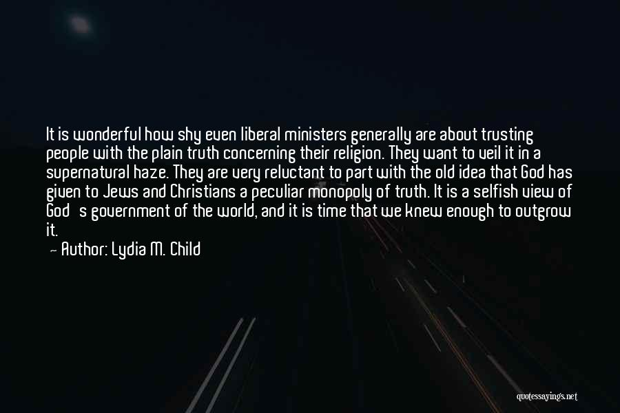 Truth In Government Quotes By Lydia M. Child