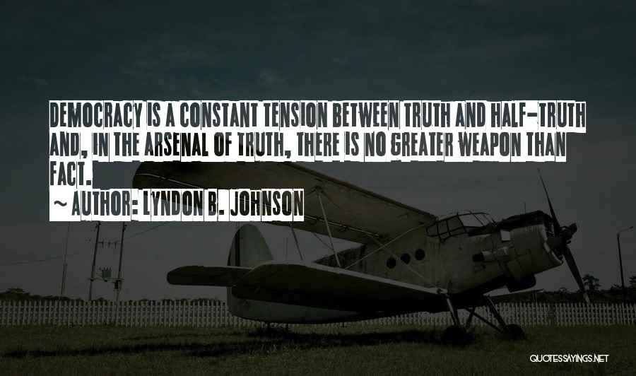 Truth In Government Quotes By Lyndon B. Johnson