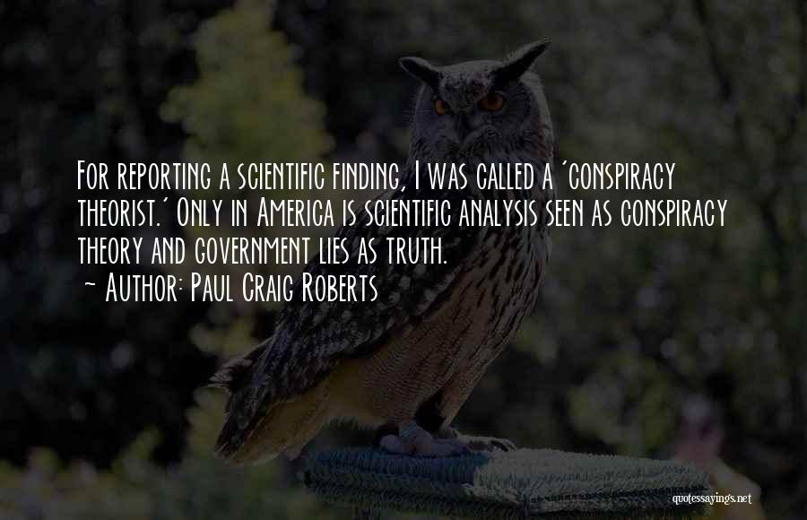Truth In Government Quotes By Paul Craig Roberts