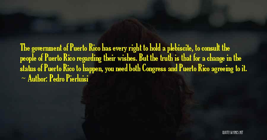 Truth In Government Quotes By Pedro Pierluisi