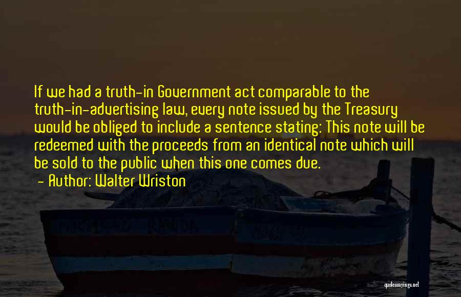 Truth In Government Quotes By Walter Wriston