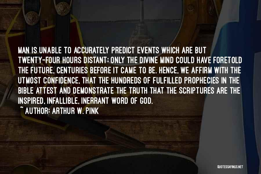 Truth In The Bible Quotes By Arthur W. Pink