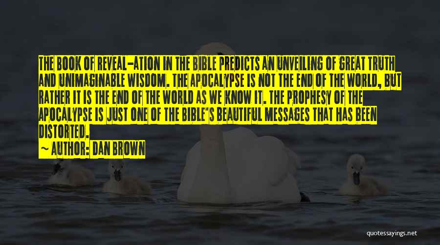 Truth In The Bible Quotes By Dan Brown