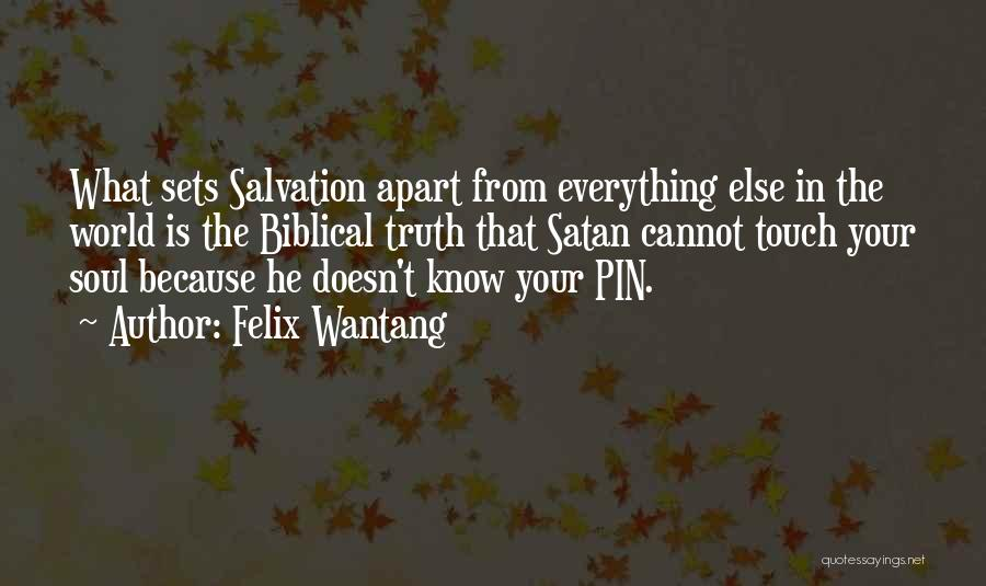 Truth In The Bible Quotes By Felix Wantang