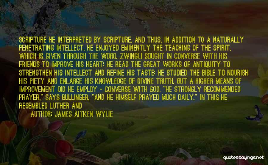 Truth In The Bible Quotes By James Aitken Wylie