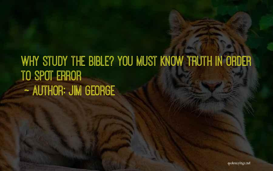 Truth In The Bible Quotes By Jim George