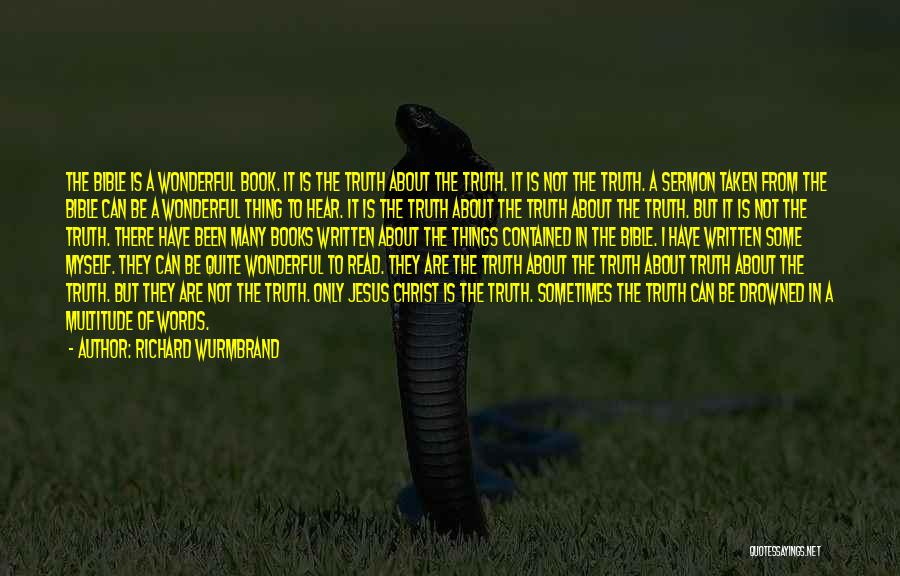 Truth In The Bible Quotes By Richard Wurmbrand