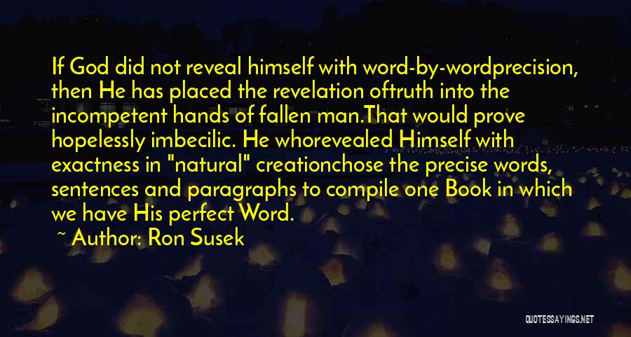 Truth In The Bible Quotes By Ron Susek