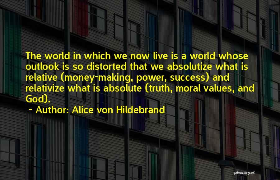 Truth Is Relative Quotes By Alice Von Hildebrand
