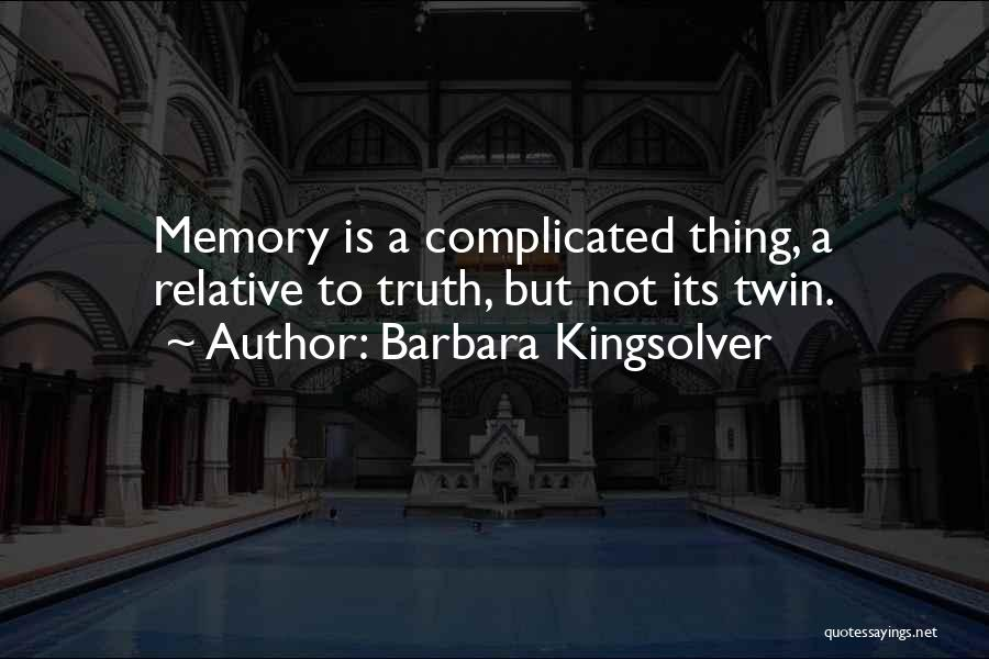 Truth Is Relative Quotes By Barbara Kingsolver