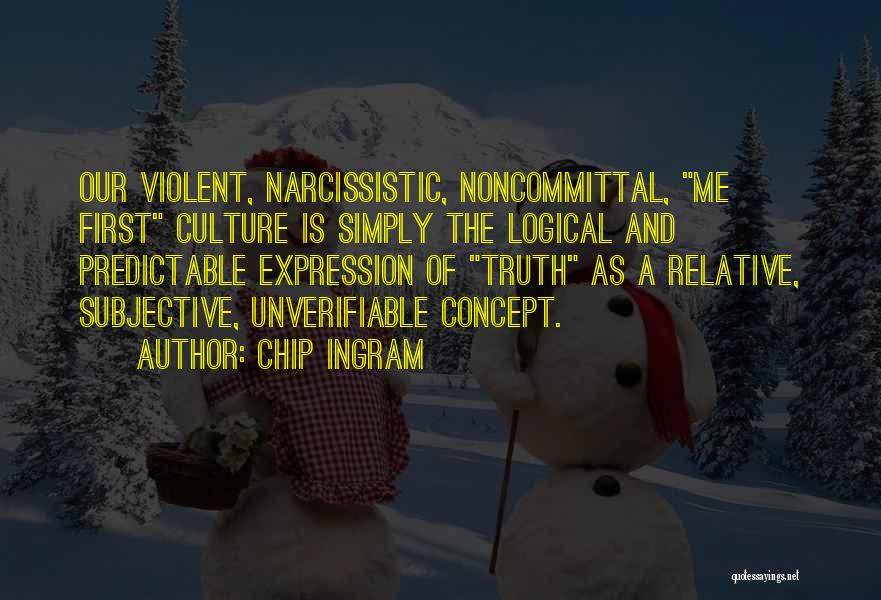 Truth Is Relative Quotes By Chip Ingram