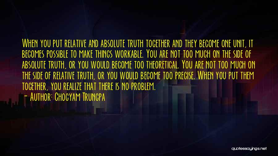 Truth Is Relative Quotes By Chogyam Trungpa