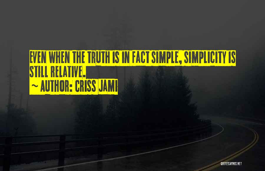 Truth Is Relative Quotes By Criss Jami