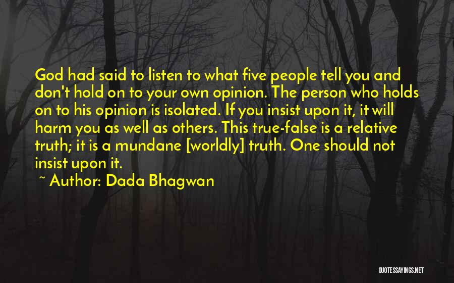 Truth Is Relative Quotes By Dada Bhagwan