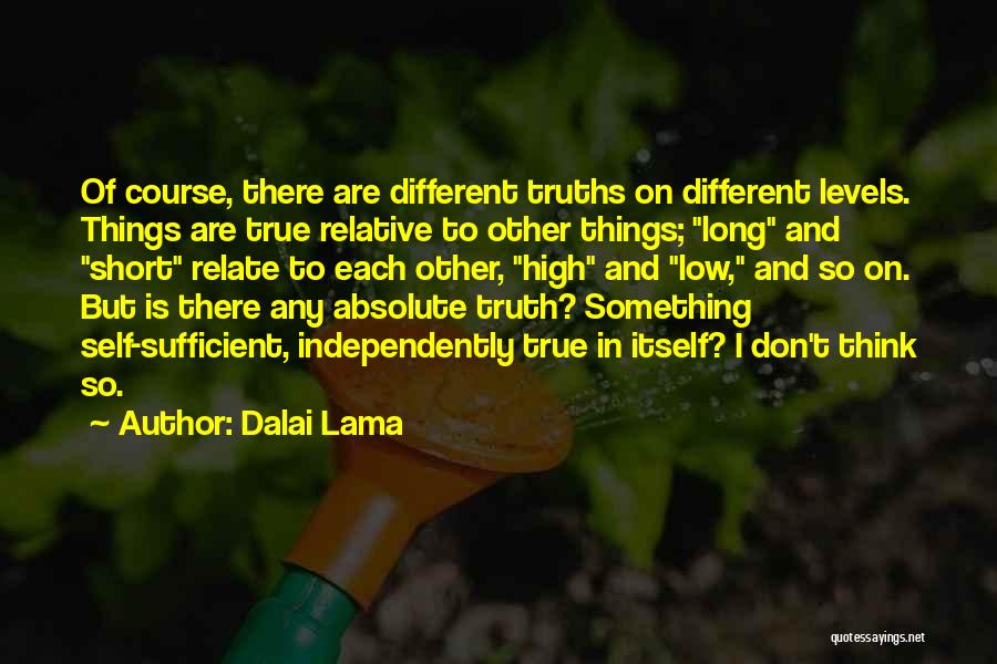 Truth Is Relative Quotes By Dalai Lama