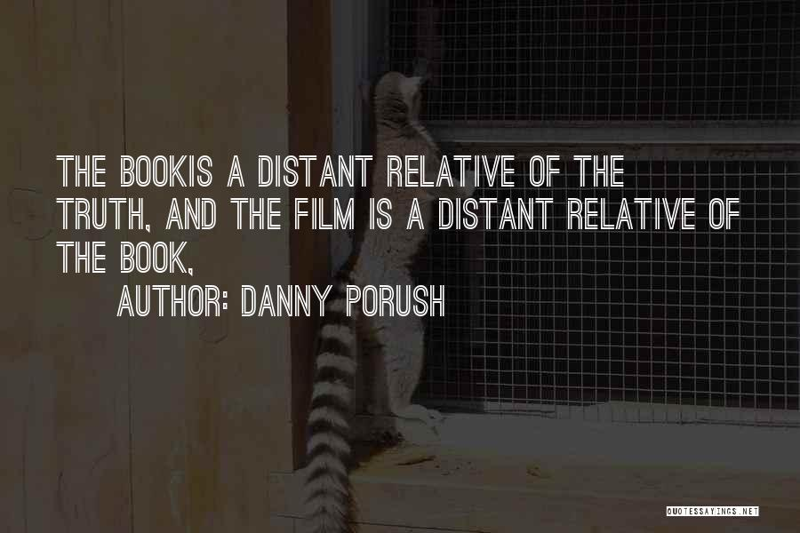 Truth Is Relative Quotes By Danny Porush